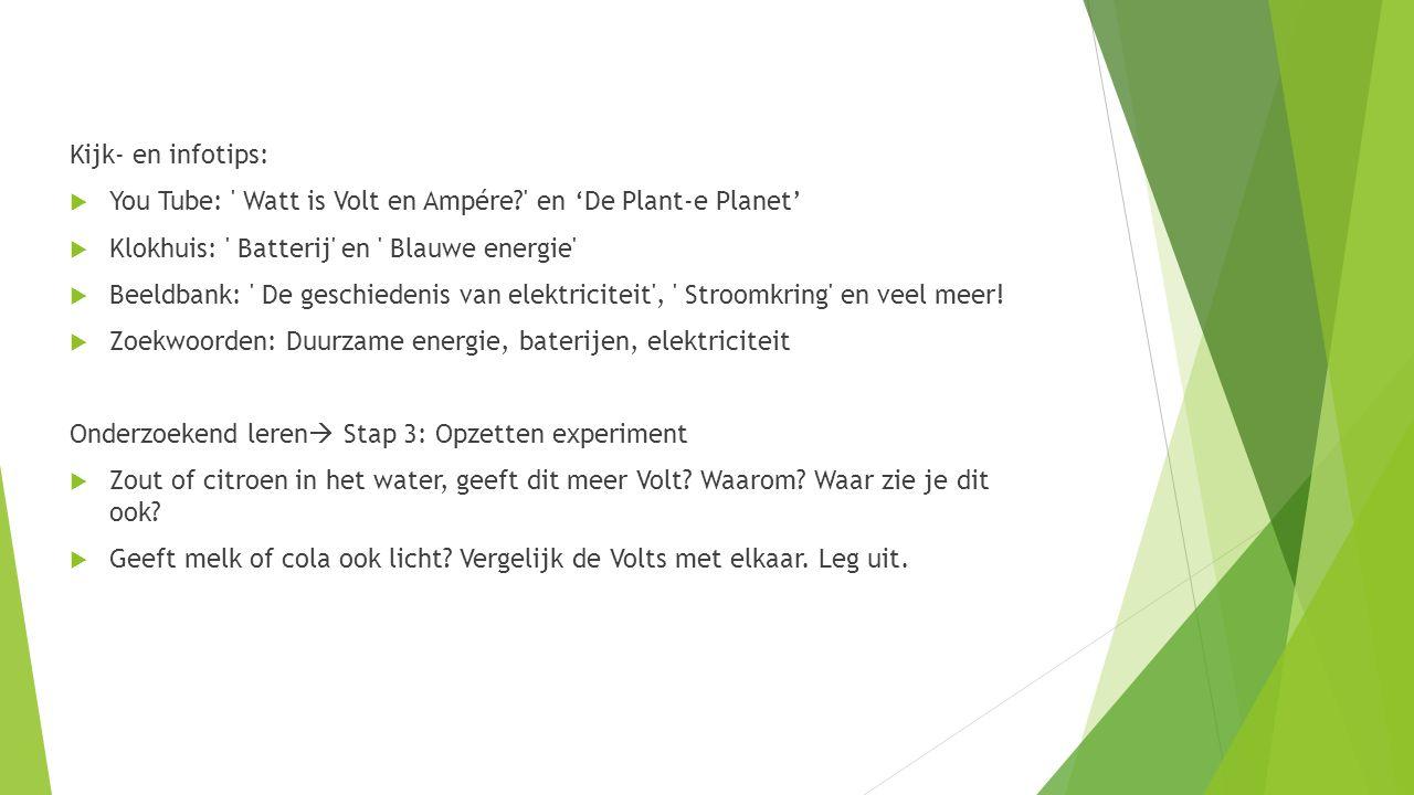 Kijk- en infotips: You Tube: Watt is Volt en Ampére en 'De Plant-e Planet' Klokhuis: Batterij en Blauwe energie