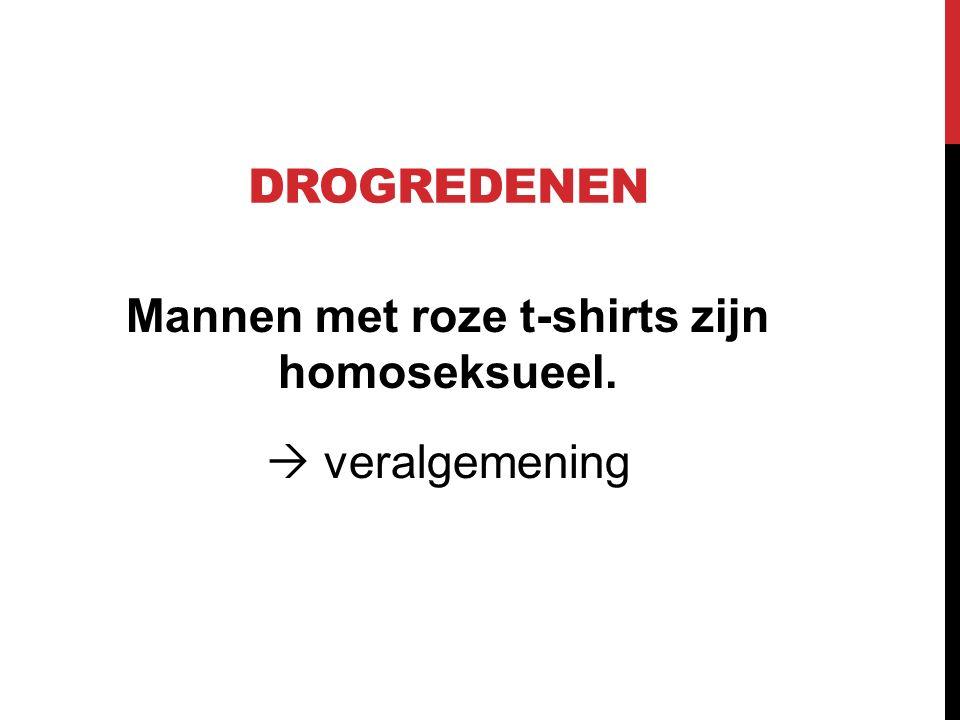 Mannen met roze t-shirts zijn homoseksueel.