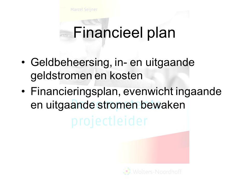 Financieel plan Geldbeheersing, in- en uitgaande geldstromen en kosten