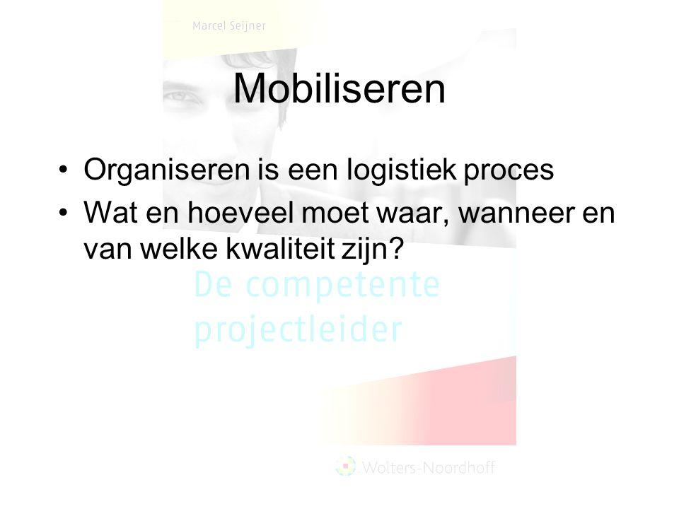 Mobiliseren Organiseren is een logistiek proces