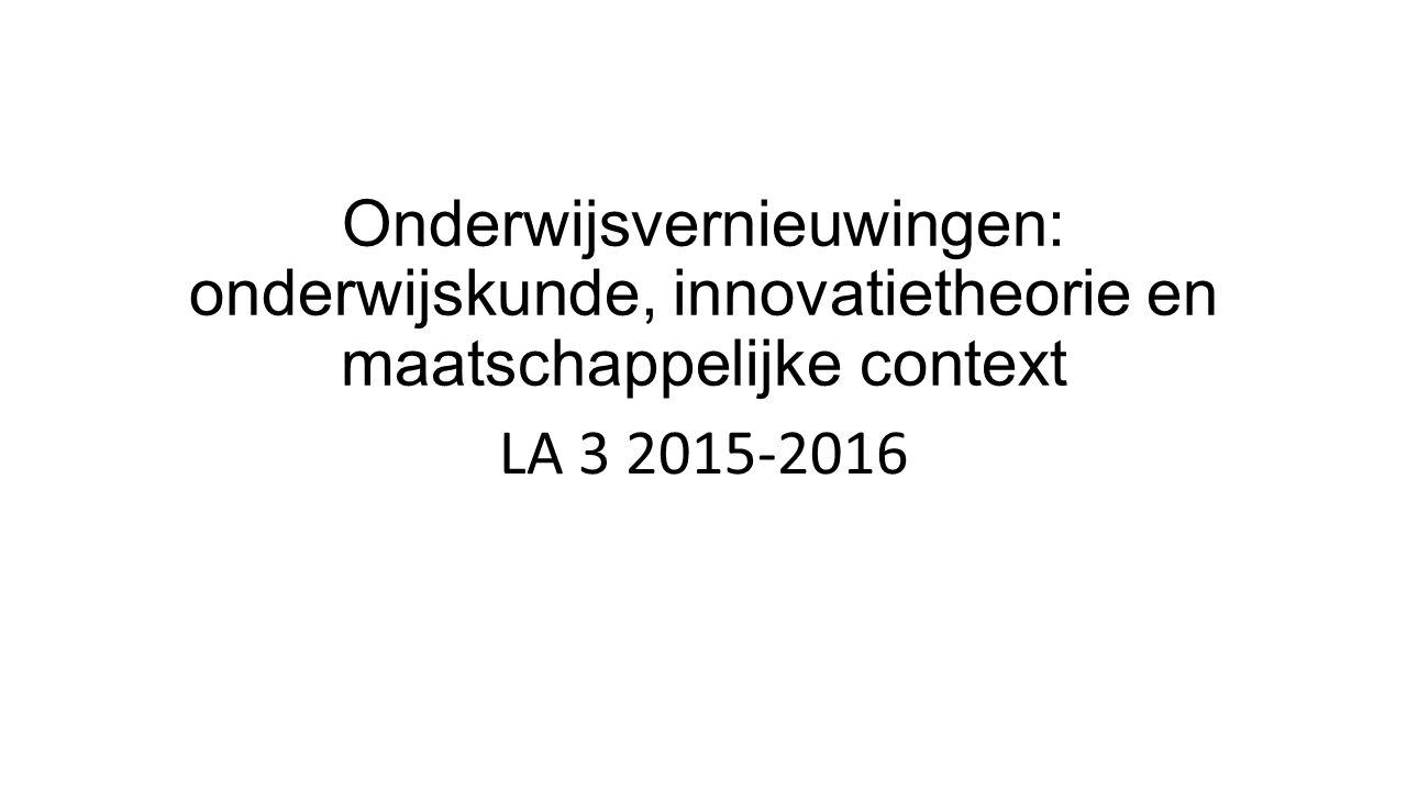 Onderwijsvernieuwingen: onderwijskunde, innovatietheorie en maatschappelijke context