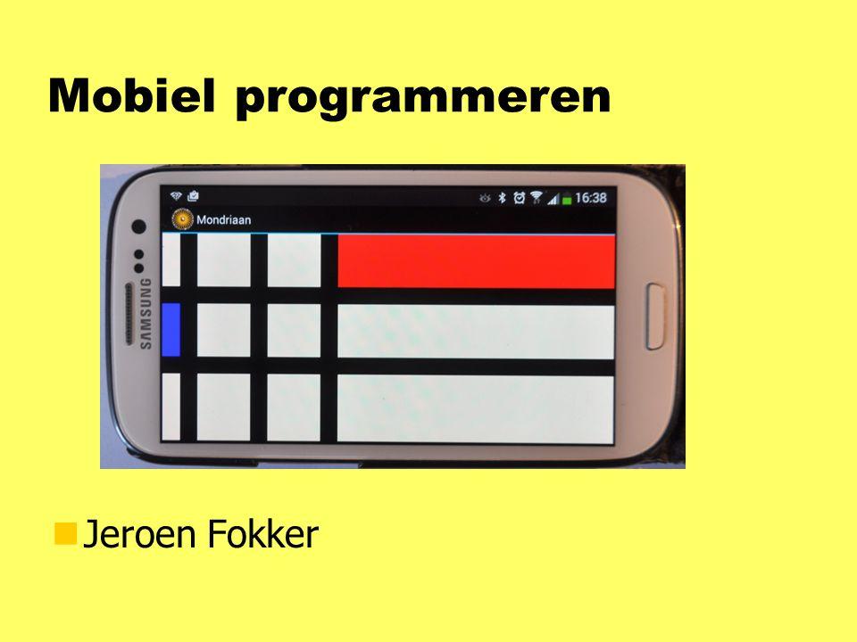 Mobiel programmeren Jeroen Fokker