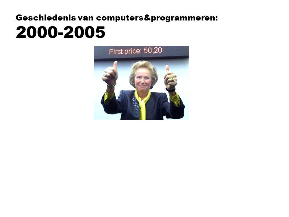 Geschiedenis van computers&programmeren: 2000-2005