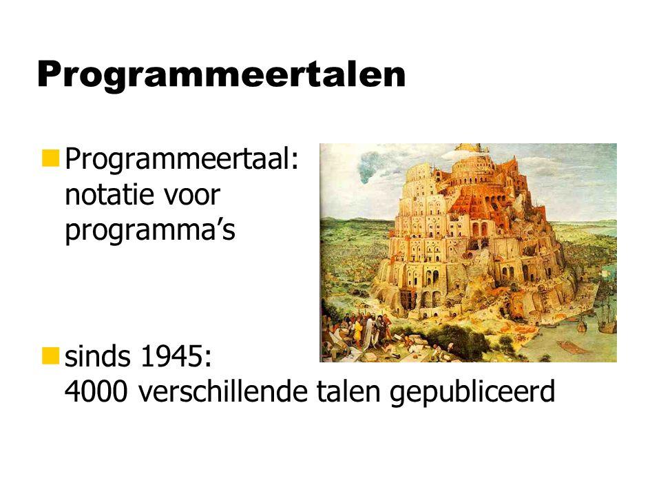 Programmeertalen Programmeertaal: notatie voor programma's