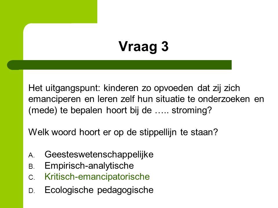 Vraag 3 Het uitgangspunt: kinderen zo opvoeden dat zij zich