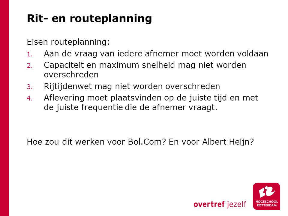 Rit- en routeplanning Eisen routeplanning: