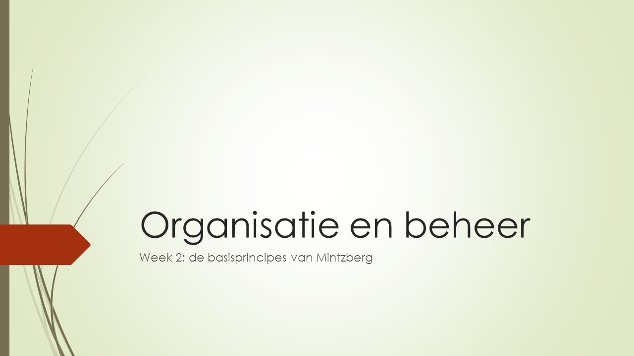 Week 2: de basisprincipes van Mintzberg