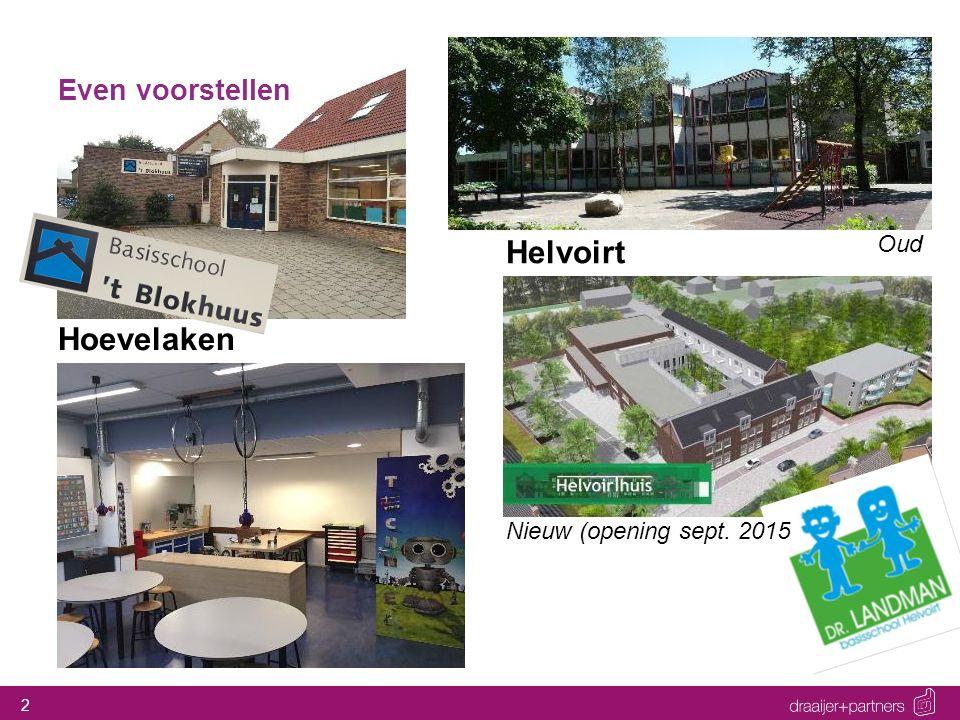 Even voorstellen Helvoirt Oud Hoevelaken Nieuw (opening sept. 2015