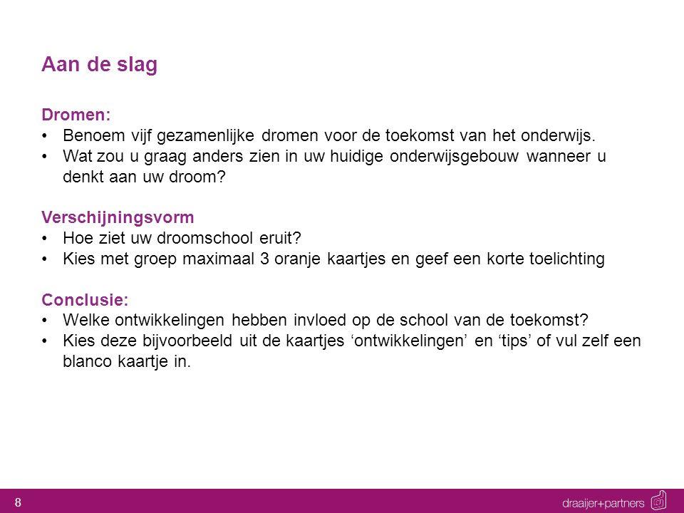 Aan de slag Dromen: Benoem vijf gezamenlijke dromen voor de toekomst van het onderwijs.