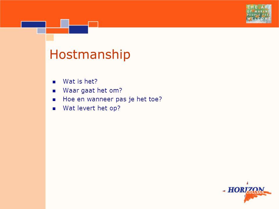 Hostmanship Wat is het Waar gaat het om