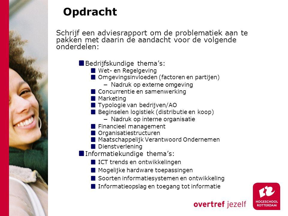 Opdracht Schrijf een adviesrapport om de problematiek aan te pakken met daarin de aandacht voor de volgende onderdelen: