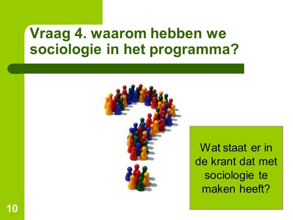 Vraag 4. waarom hebben we sociologie in het programma