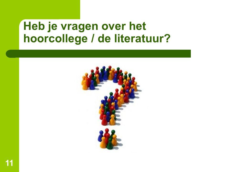 Heb je vragen over het hoorcollege / de literatuur
