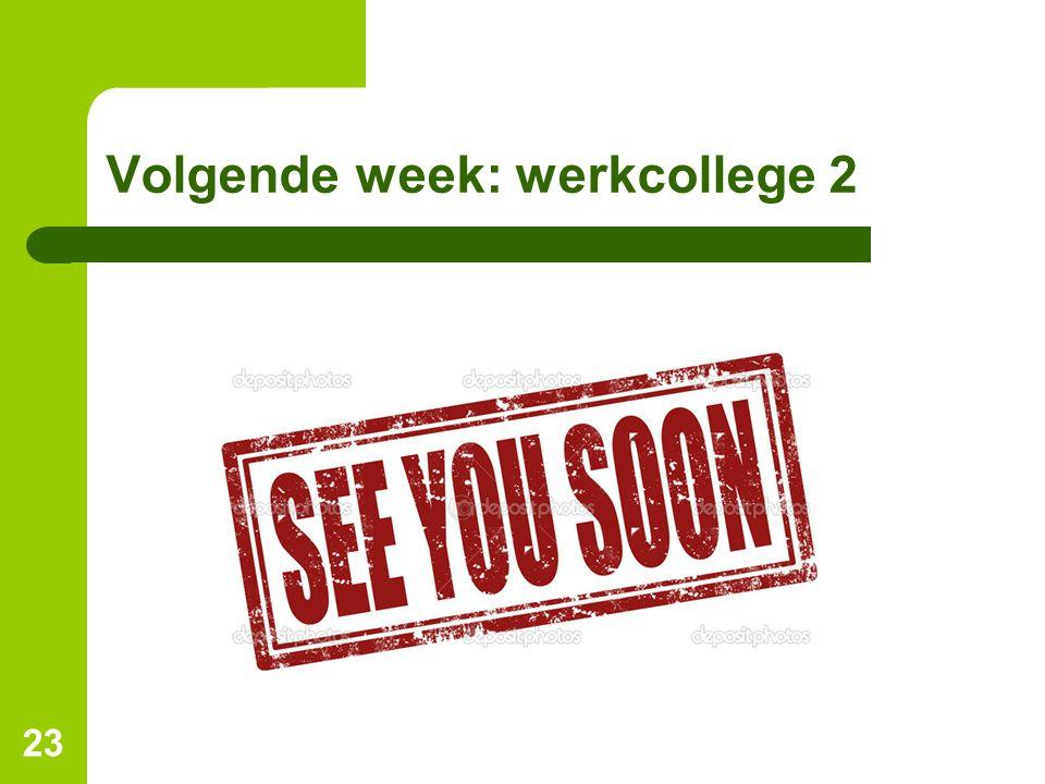Volgende week: werkcollege 2