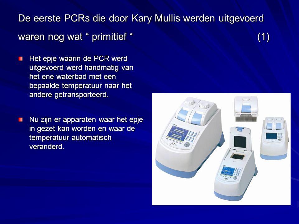 De eerste PCRs die door Kary Mullis werden uitgevoerd waren nog wat primitief (1)