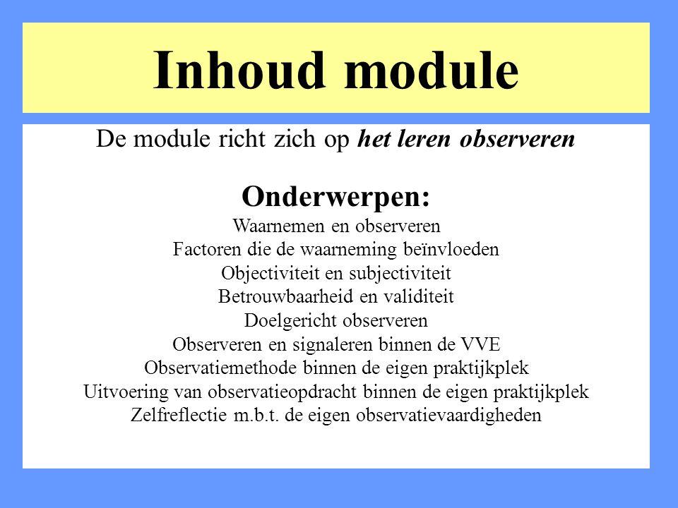 Inhoud module Onderwerpen: