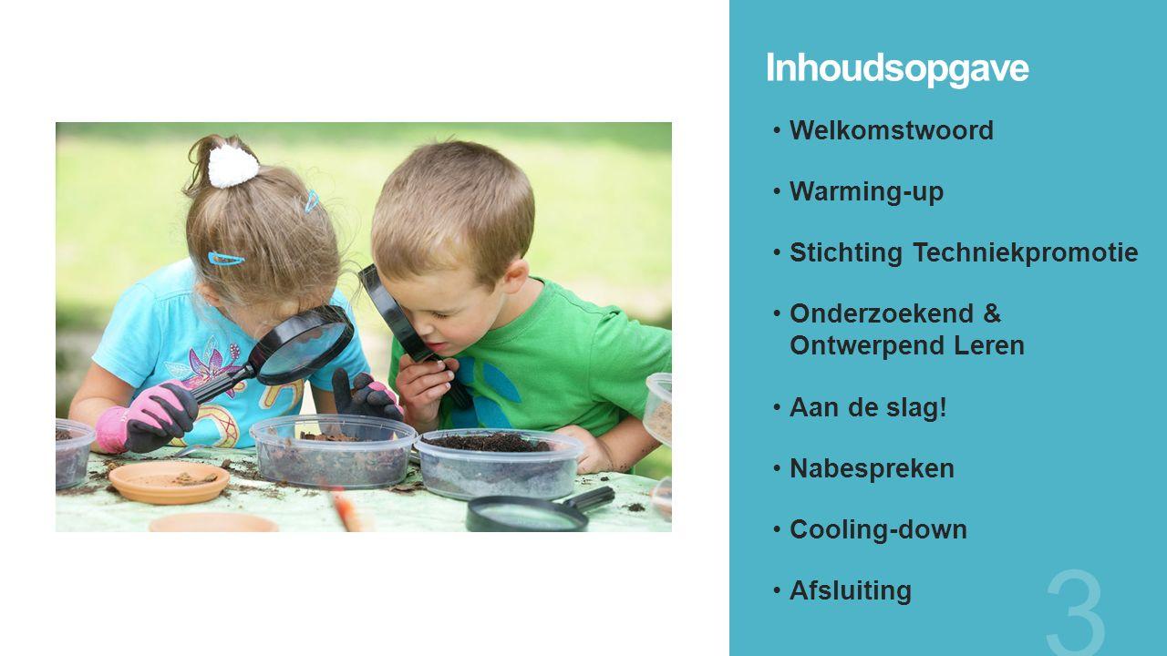 Inhoudsopgave Welkomstwoord Warming-up Stichting Techniekpromotie