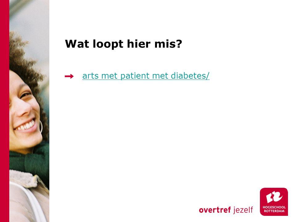 Wat loopt hier mis arts met patient met diabetes/