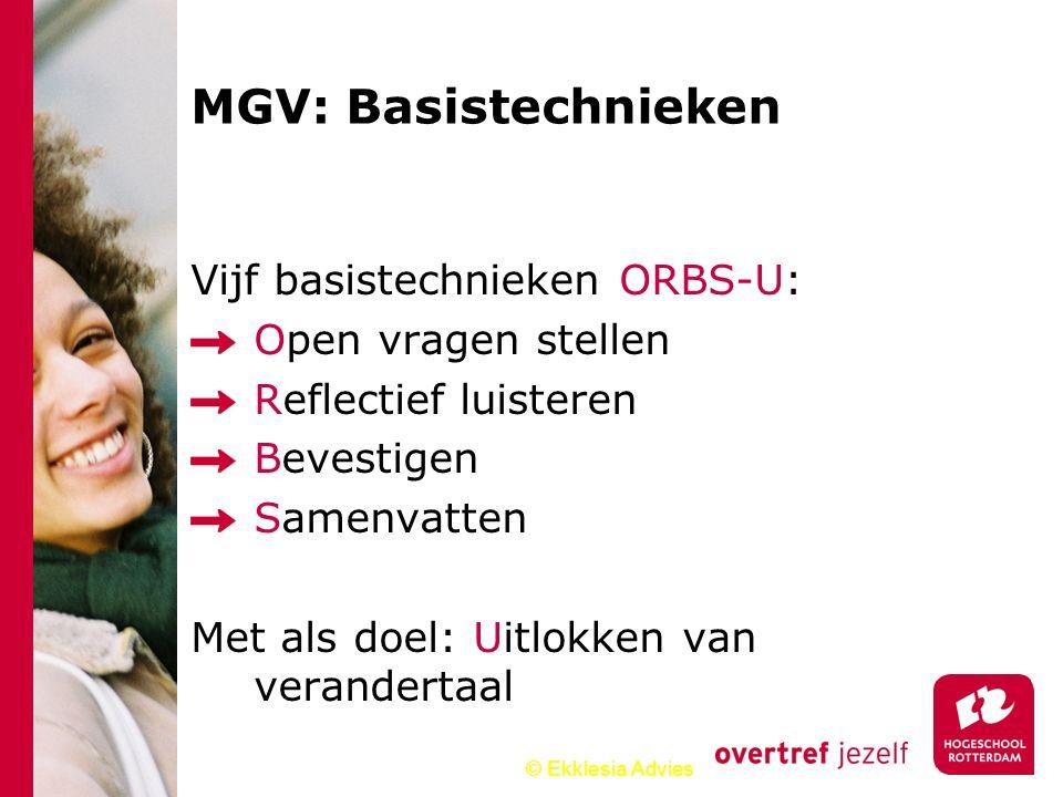 MGV: Basistechnieken Vijf basistechnieken ORBS-U: Open vragen stellen