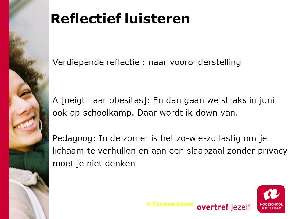 Reflectief luisteren Verdiepende reflectie : naar vooronderstelling