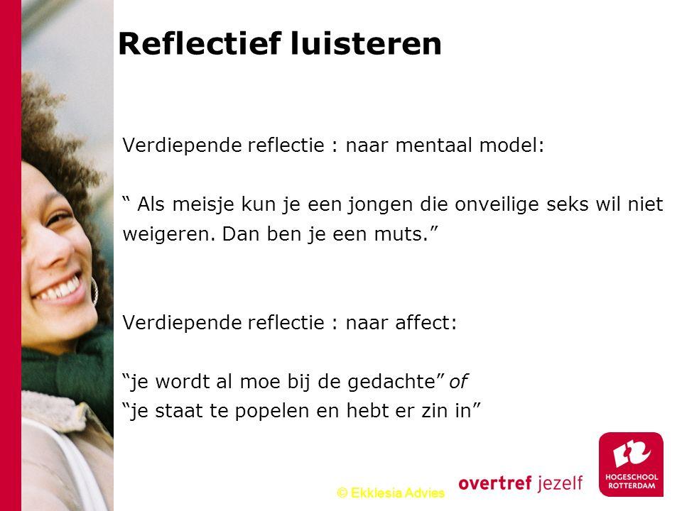 Reflectief luisteren Verdiepende reflectie : naar mentaal model: