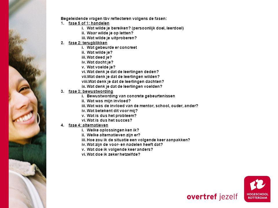 Begeleidende vragen tbv reflecteren volgens de fasen: