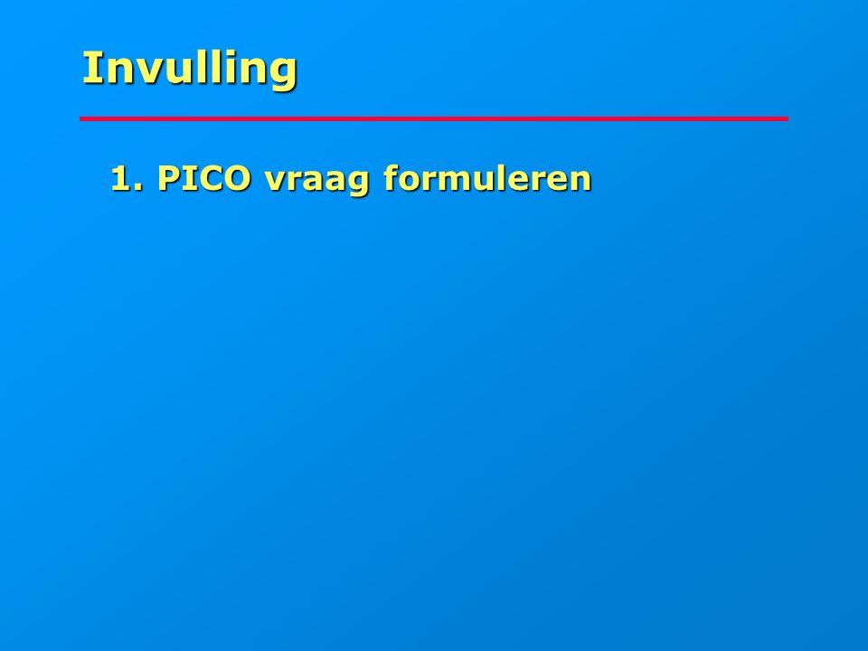 Invulling 1. PICO vraag formuleren