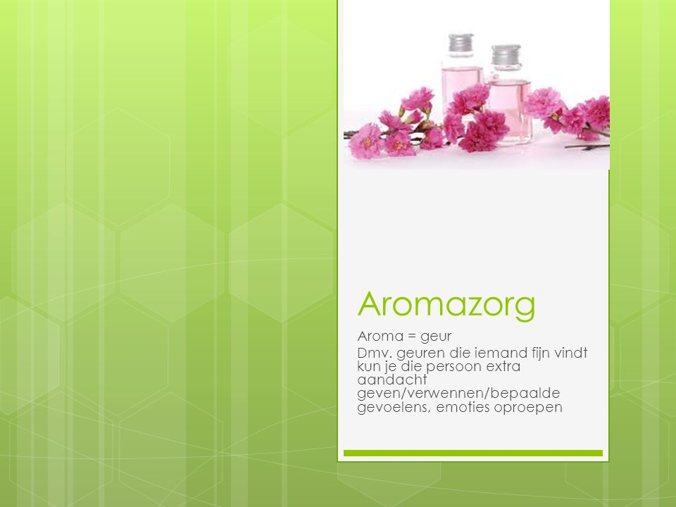 Aromazorg Aroma = geur. Dmv.