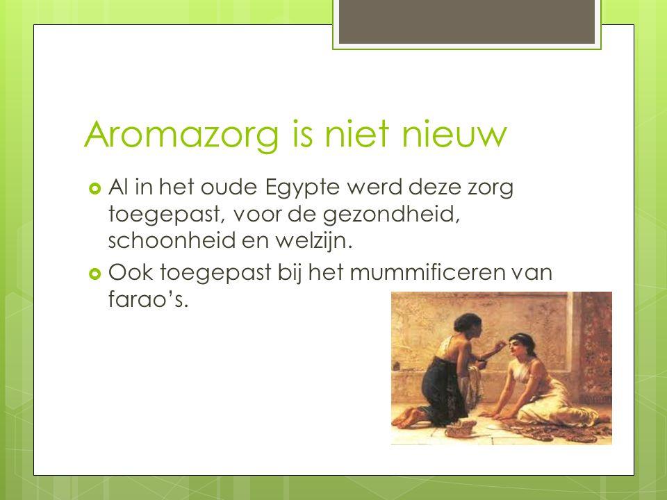Aromazorg is niet nieuw