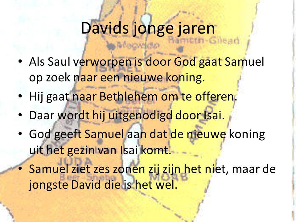 Davids jonge jaren Als Saul verworpen is door God gaat Samuel op zoek naar een nieuwe koning. Hij gaat naar Bethlehem om te offeren.