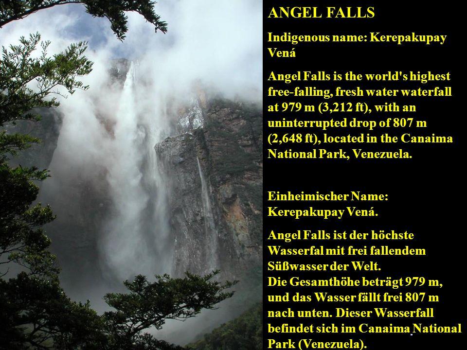 ANGEL FALLS Indigenous name: Kerepakupay Vená