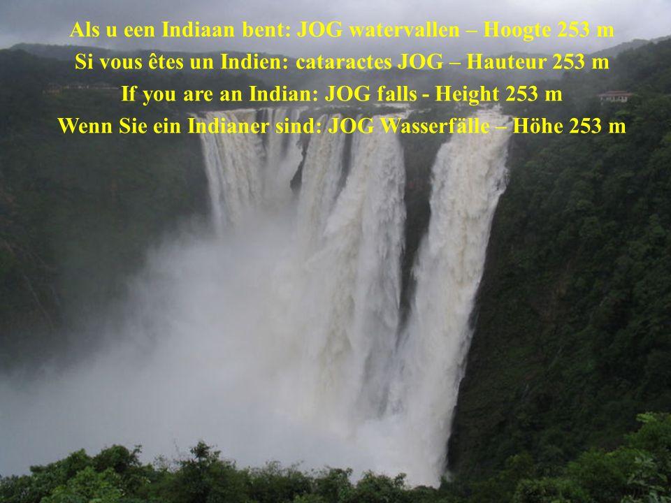 Als u een Indiaan bent: JOG watervallen – Hoogte 253 m