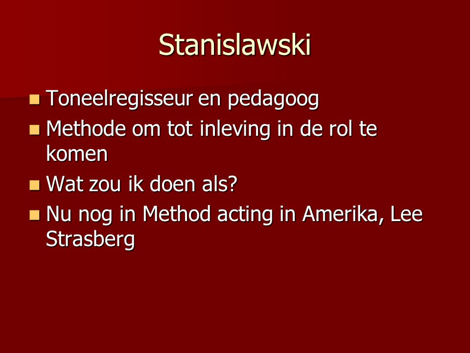 Stanislawski Toneelregisseur en pedagoog