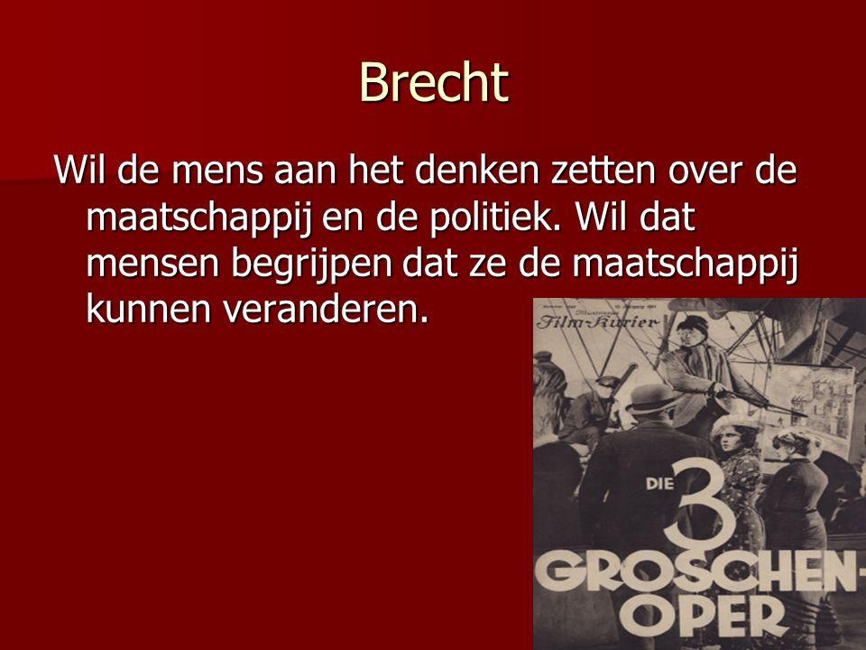 Brecht Wil de mens aan het denken zetten over de maatschappij en de politiek.