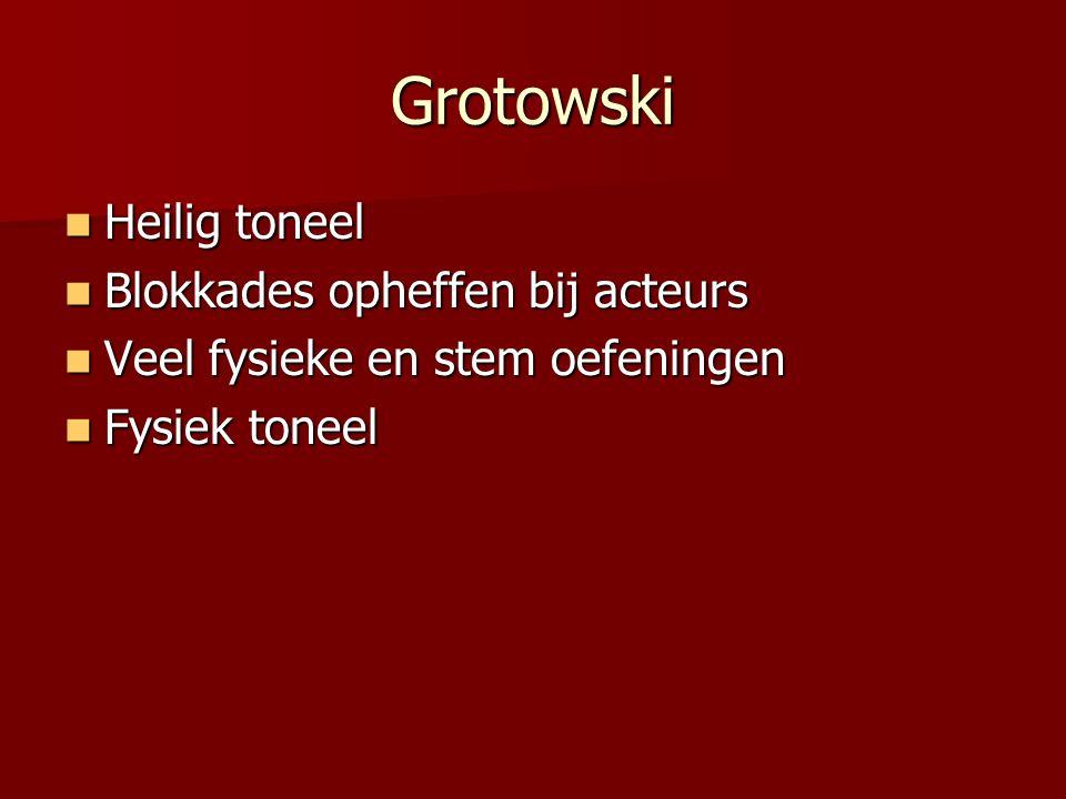 Grotowski Heilig toneel Blokkades opheffen bij acteurs