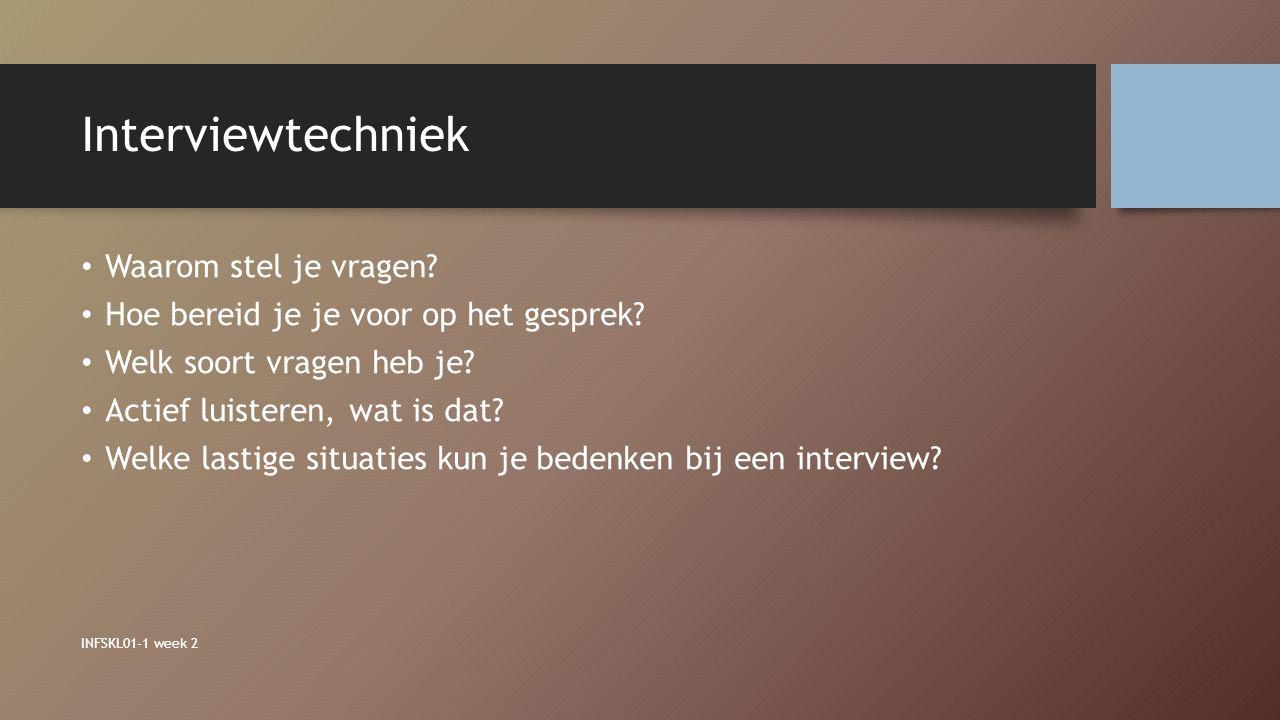 Interviewtechniek Waarom stel je vragen