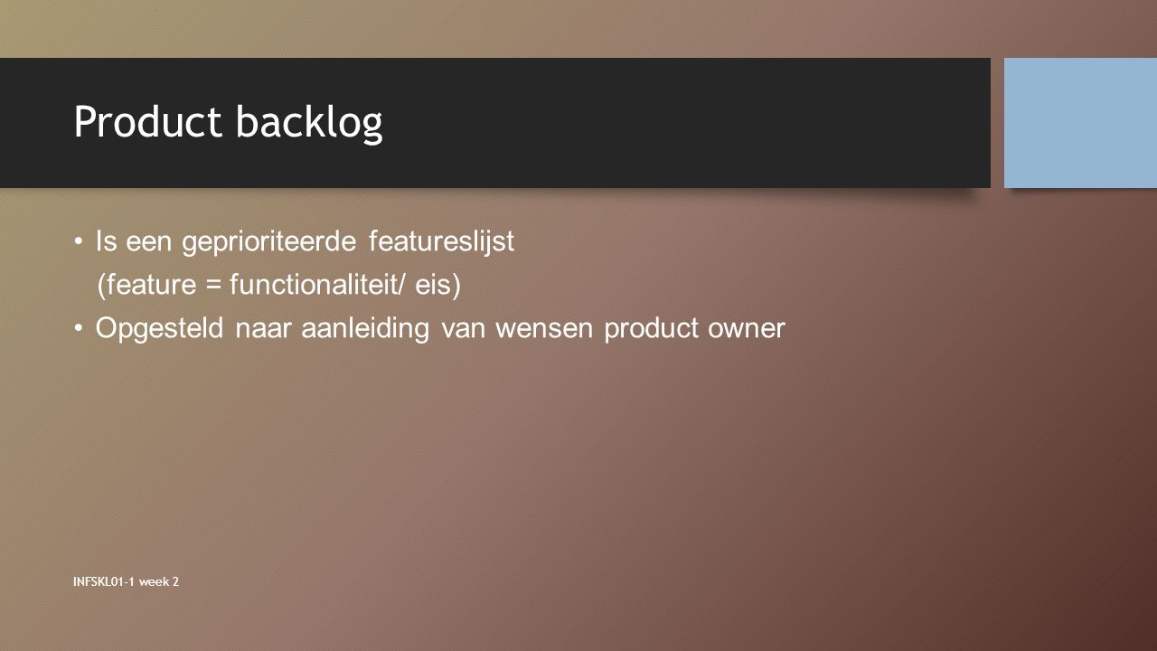 Product backlog Is een geprioriteerde featureslijst