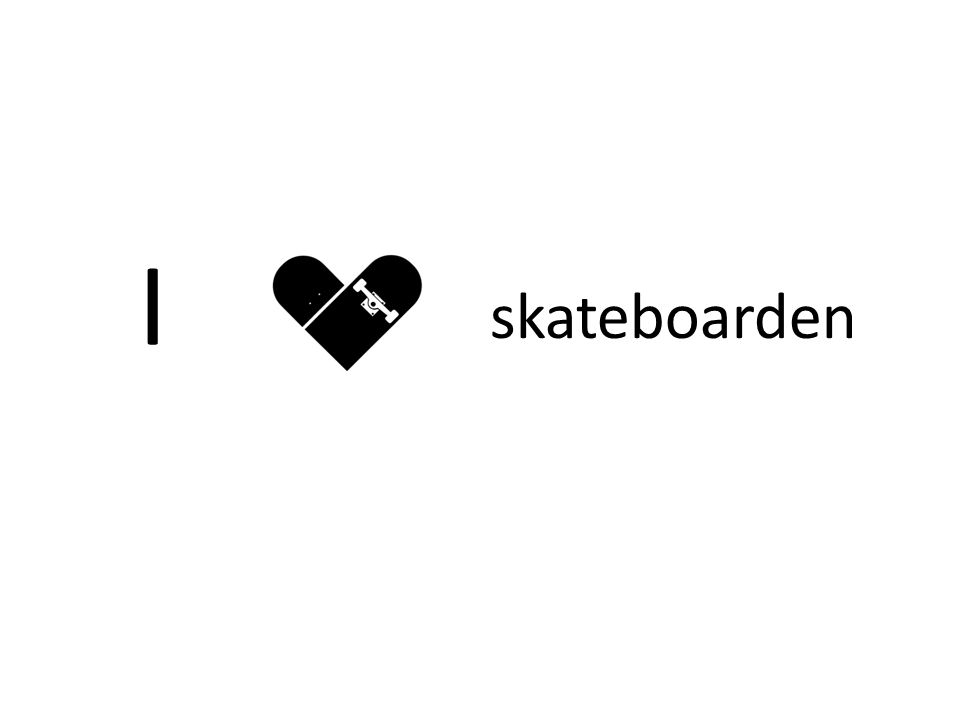 I skateboarden
