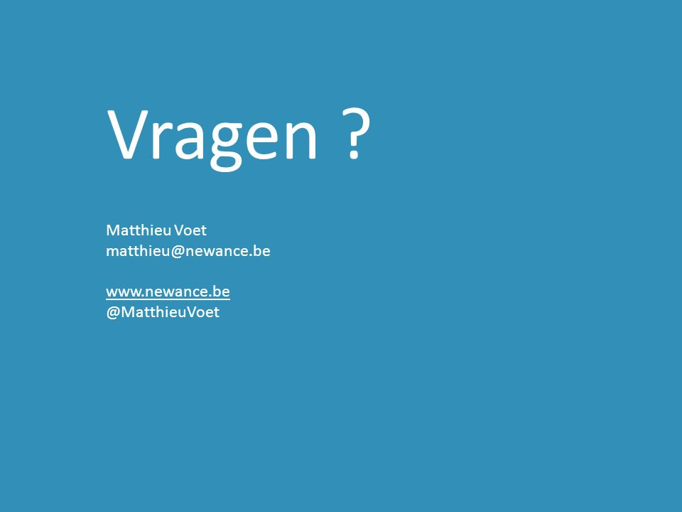 Vragen Matthieu Voet matthieu@newance.be www.newance.be