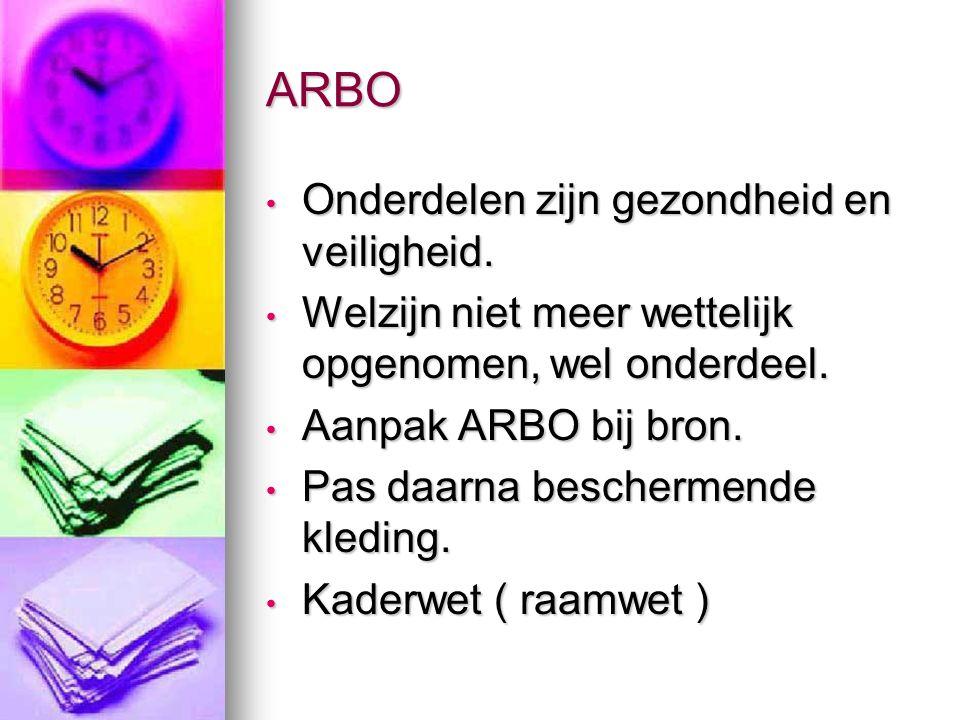 ARBO Onderdelen zijn gezondheid en veiligheid.