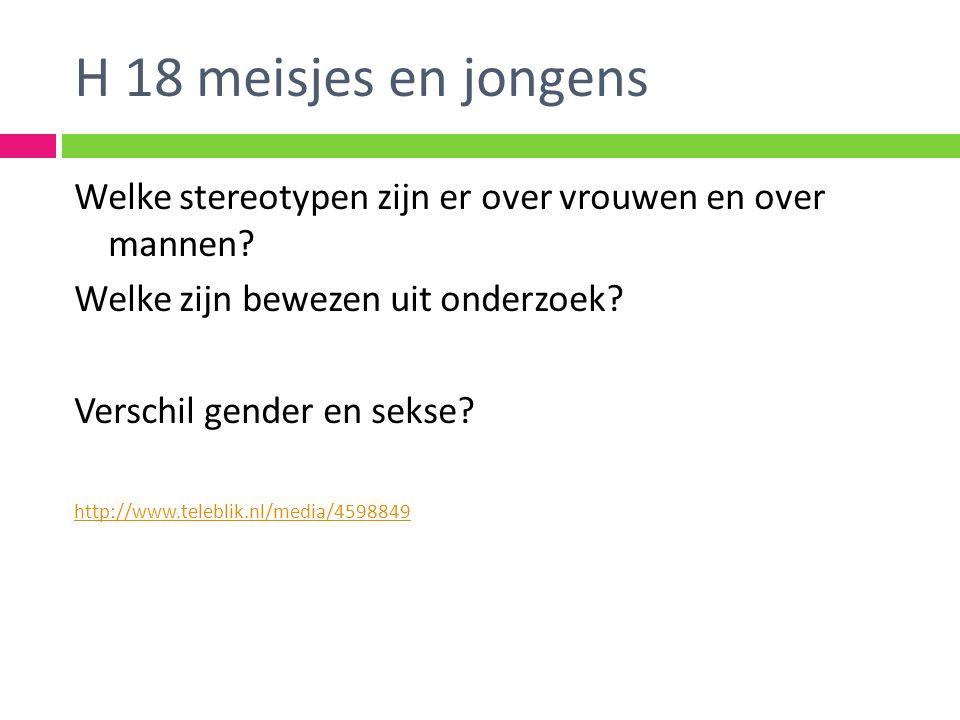H 18 meisjes en jongens Welke stereotypen zijn er over vrouwen en over mannen Welke zijn bewezen uit onderzoek
