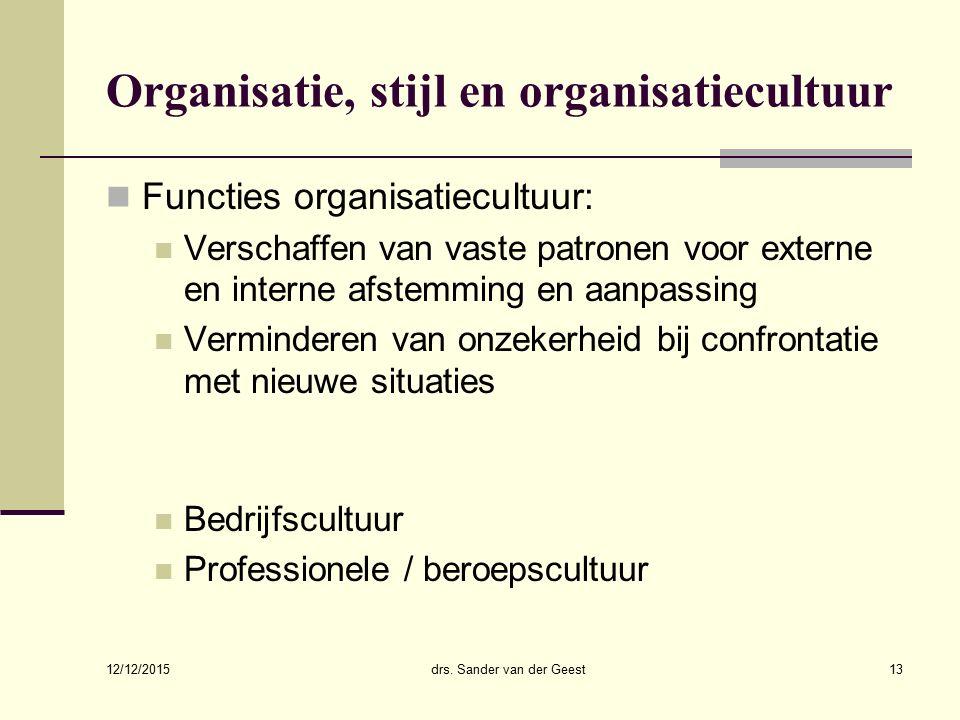 Organisatie, stijl en organisatiecultuur