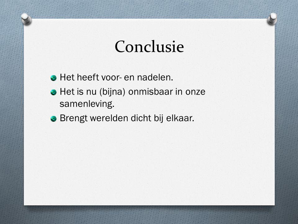 Conclusie Het heeft voor- en nadelen.