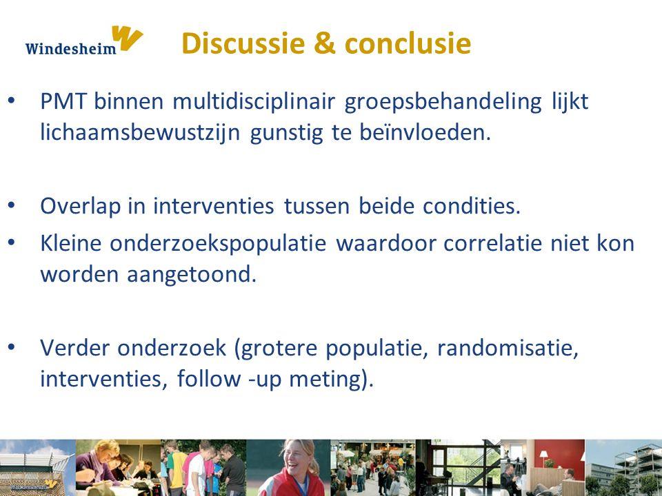 Discussie & conclusie PMT binnen multidisciplinair groepsbehandeling lijkt lichaamsbewustzijn gunstig te beïnvloeden.
