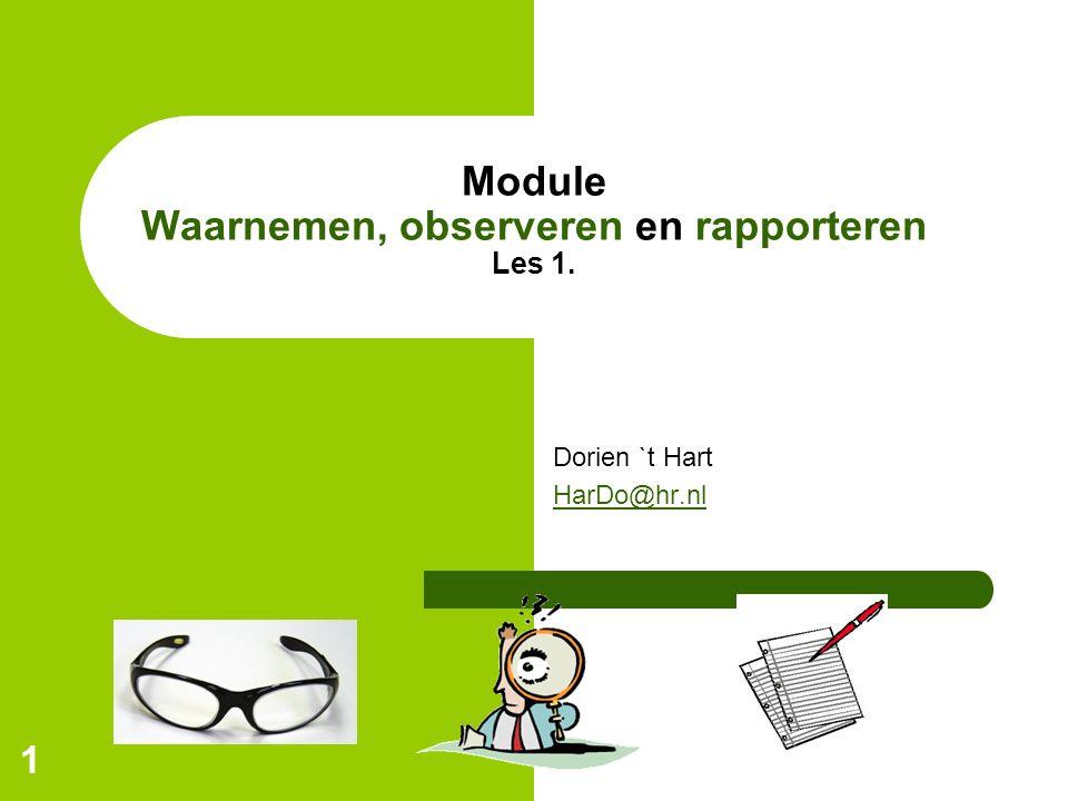 Module Waarnemen, observeren en rapporteren Les 1.