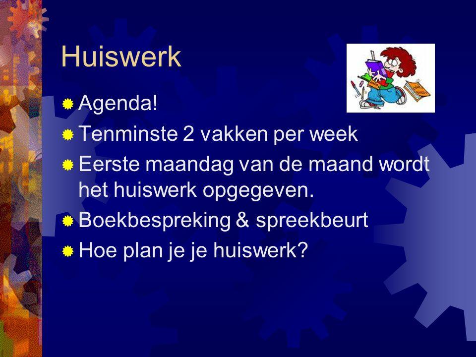 Huiswerk Agenda! Tenminste 2 vakken per week