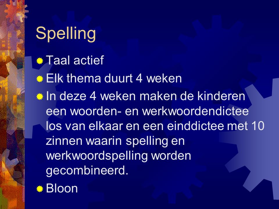 Spelling Taal actief Elk thema duurt 4 weken
