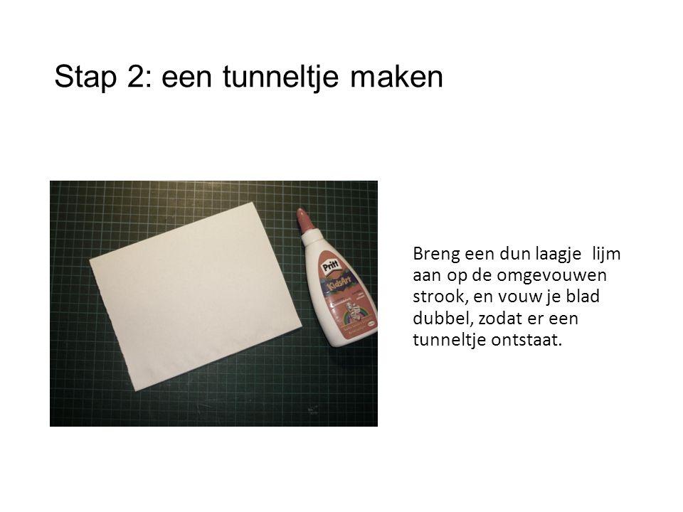 Stap 2: een tunneltje maken