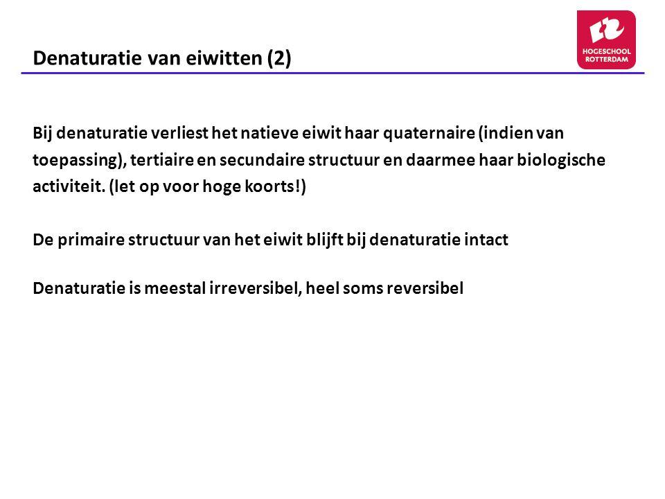 Denaturatie van eiwitten (2)
