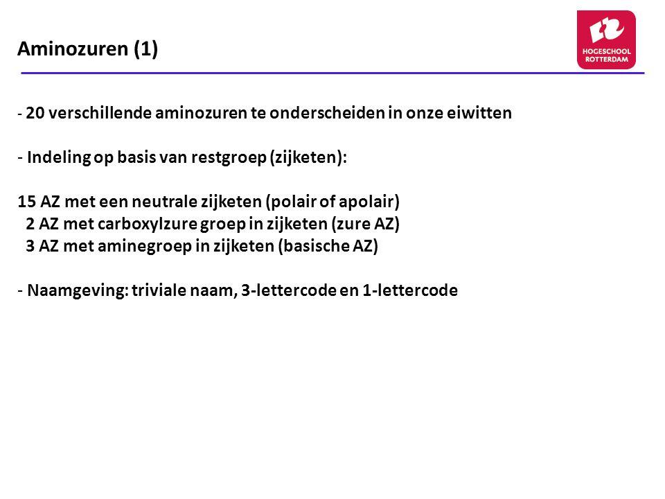 Aminozuren (1) Indeling op basis van restgroep (zijketen):
